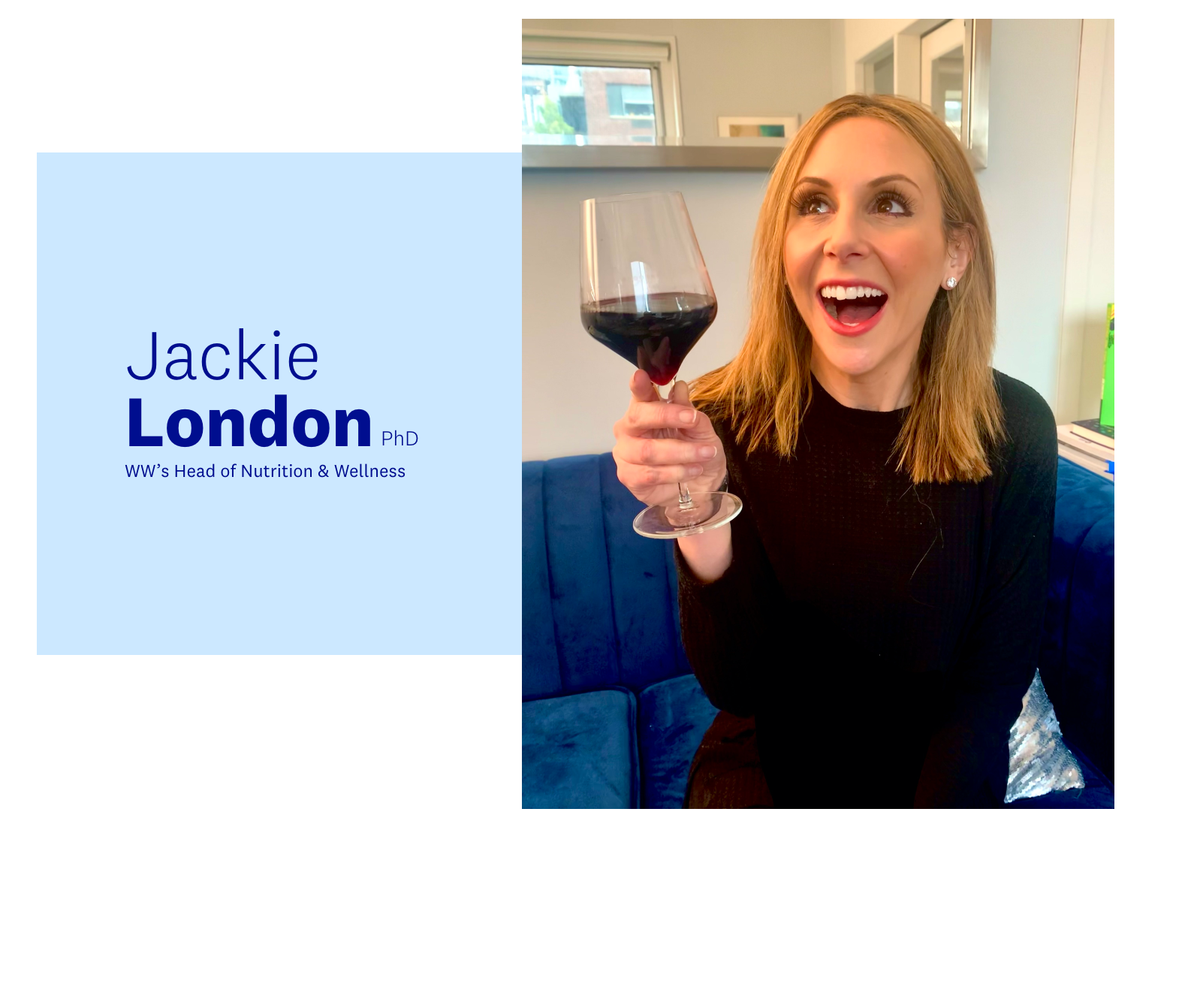 WW Head of Nutrition and Wellness Jackie London is holding a glass of red wine.