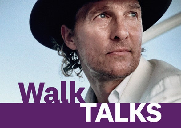 WalkTALK Gastredner Matthew McConaughey